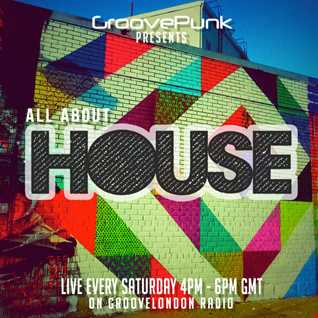 ALL ABOUT HOUSE - Live on GrooveLondon Radio - 01/08/2015