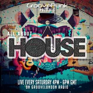 ALL ABOUT HOUSE - 05/03/2016 - Live on GrooveLondon Radio