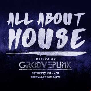 ALL ABOUT HOUSE -  02/04/2016 - Live on GrooveLondon Radio
