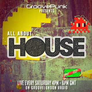 ALL ABOUT HOUSE - 16/01/2016 - Live on GrooveLondon Radio
