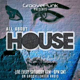 ALL ABOUT HOUSE  - 20/02/2016 - Live on GrooveLondon Radio