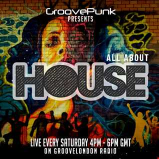 ALL ABOUT HOUSE - Live on GrooveLondon Radio - 16/05/2015