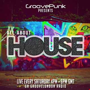 ALL ABOUT HOUSE - Live on GrooveLondon Radio - 21/11/2015