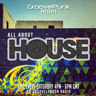 ALL ABOUT HOUSE - 30/01/2016 - Live on GrooveLondon Radio