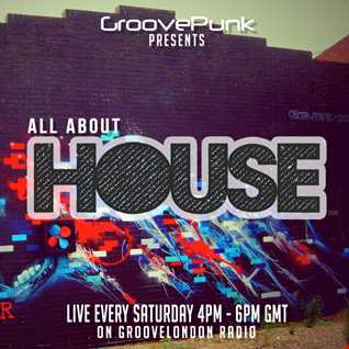 ALL ABOUT HOUSE - 13/02/2016 - Live on GrooveLondon Radio