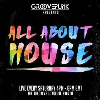 ALL ABOUT HOUSE - 09/04/2016 - Live on GrooveLondon Radio