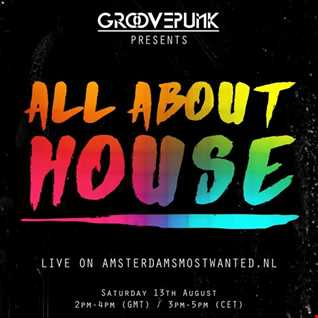 ALL ABOUT HOUSE - Funky|Tech|Deep - 13/08/2016