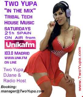 Two Yupa DJane - 29 groovy Tech Tribal house @ Unika FM Madrid