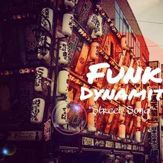 funk dynamit street song