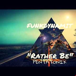 funk dynamit rather be