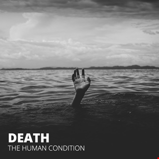 Death / The Human Condition
