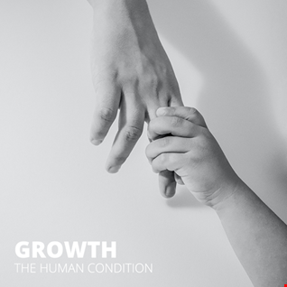 Growth / The Human Condition