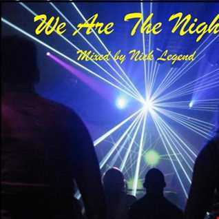 We Are The Night - Dance Music Mix
