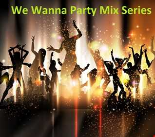 We Wanna Party Mix Series Vol.  5 - Live Your Life