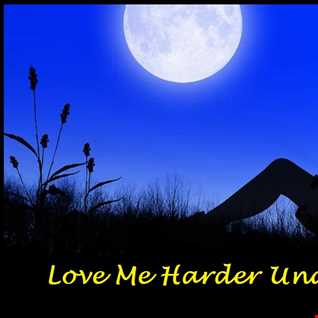 Love Me Harder Underneath The Sky - EDM and Club Bangers