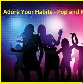Adore Your Habits - Pop and R&B Remixes