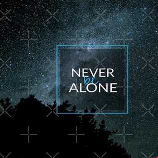 Never be Alone - Dance Music Hits and Remixes