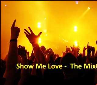 Show Me Love  - The Mixtape