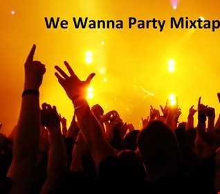 We Wanna Party Mixtape Series Vol.1-
