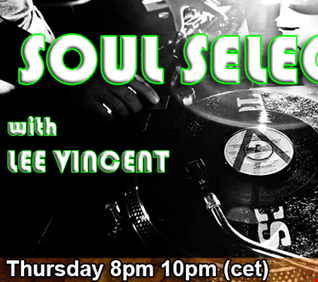 FRIDAY NIGHT SOUL SELECTOR RADIO SHOW  02/12/2016