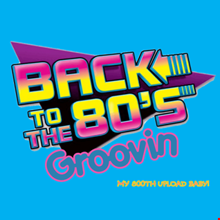 26th October 2019 Back to the 80s Groovin