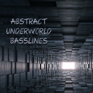 30th December 2019 Abstract Underworld Basslines