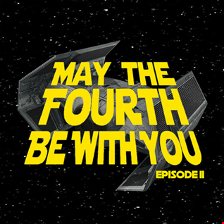 May the 4th Be With You 2020 Episode ll