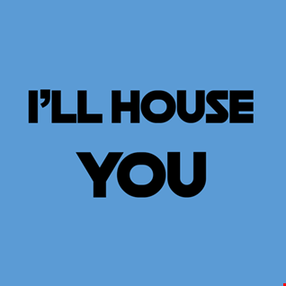 11th January 2020 I'll House YOU
