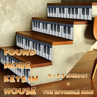 dj E 4 Energy & The invisible Man   Found More Keys in House (4th July 2020)