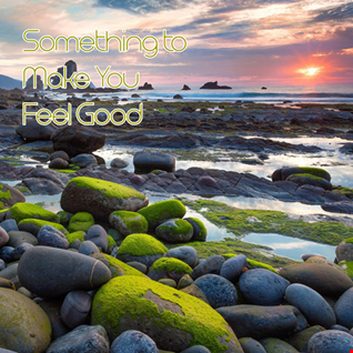 25th January 2020 Something to Make You Feel Good