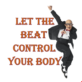 11th February 2020 Let the Beat Control Your Body