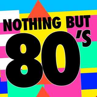12th November 2019 Nothing But 80's