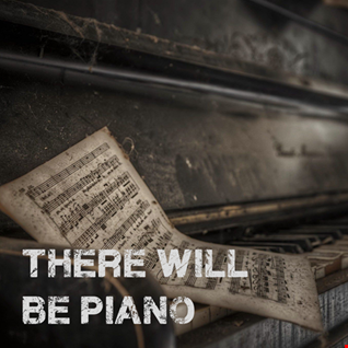 20th August 2020 There Will Be Piano