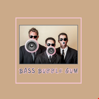 27th May 2020 Bass Bubble Gum