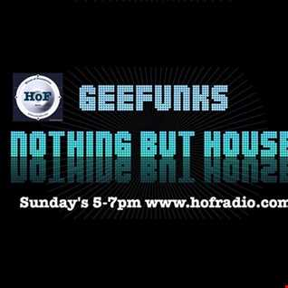 geefunks Nothing But House 13th Nov 2016