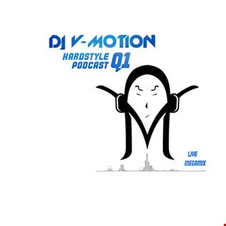 DJ V Motion Hardstyle Podcast Q1 Megamix (Live)