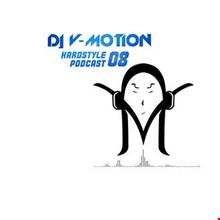 DJ V Motion Hardstyle Podcast #08