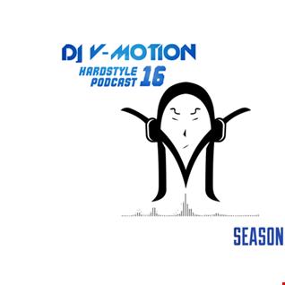DJ V Motion Hardstyle Podcast 16 | Season 02
