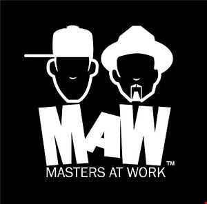 Do Ya Want Some MAW?  Masters At Work Tribute June 2015