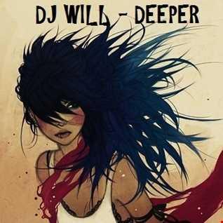 DJ WILL - DEEPER