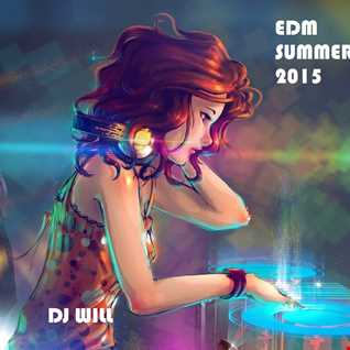 EDM SUMMER 2015 BY DJ WILL