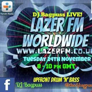 DJ Bagpuss live on Lazer FM 24/7 Worldwide 24 November 2015