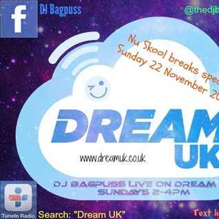 DJ Bagpuss live on Dream FM The Lighten Up Show 22 November 2015 - Nu Skool breakz