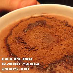 DJ Dacha - DeepLink Radio Show 2005-08