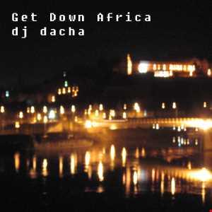 DJ Dacha - Get Down Africa - Live @ Lounge 2005