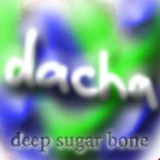 DJ Dacha - Deep Sugar Bone - DL055