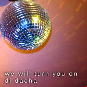 DJ Dacha - We Will Turn You On - Live @ Lounge 2005