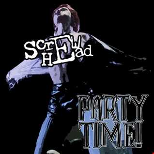 [060] Screwhead   Party Time!