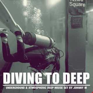 Diving To Deep | Underground & Atmospheric Deep House Set