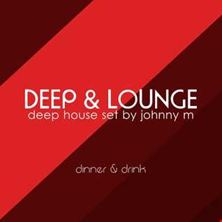 Deep & Lounge | Deep House Set [Dinner & Drink]